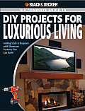 Complete Guide to DIY Projects for Luxurious Living Adding Style & Elegance with Showcase Features You Can Build