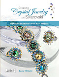 Creating Crystal Jewelry with Swarovski 65 Sparkling Designs with Crystal Beads & Stones