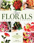 Faux Florals for All Occasions 35 Step By Step Projects for Arrangments Anyone Can Make