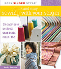 Quick & Easy Sewing with Your Serger 15 Easy Sew Projects That Build Skills Too