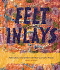 Felt Inlays: Making Textured and Patterned Felt for 23 Creative Projects Cover