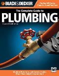The Complete Guide to Plumbing: Modern Materials and Current Codes: All New Guide to Working with Gas Pipe (Black & Decker Complete Guide To...)