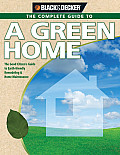 The Complete Guide to a Green Home: The Good Citizen's Guide to Earth-Friendly Remodeling & Home Maintenance (Black & Decker Complete Guide To...)