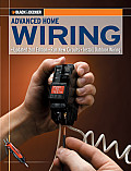 Black & Decker Advanced Home Wiring 2nd Edition Run New Circuits Install Outdoor Wiring