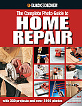 Black & Decker Complete Photo Guide to Home Repair: With 350 Projects and 2000 Photos (Black & Decker Complete Photo Guide) Cover