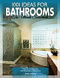 1001 Ideas for Bathrooms: The Ultimate Sourcebook: Fixtures, Accessories and Decorative Treatments (1001 Ideas)