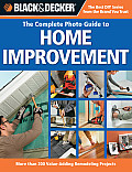 Black & Decker Complete Photo Guide to Home Improvement: More Than 200 Value-Adding Remodeling Projects (Black & Decker Complete Photo Guide) Cover
