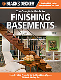 Black & Decker Complete Guide to Finishing Basements: Step-By-Step Projects for Adding Living Space Without Adding on (Black & Decker Complete Guide To...)