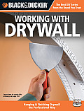 Working with Drywall: Hanging & Finishing Drywall the Professional Way (Black & Decker)
