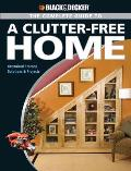 Black & Decker The Complete Guide to a Clutter-Free Home: Organized Storage Solutions & Projects (Black & Decker Complete Guide To...)