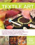 Complete Photo Guide to Textile Art Over 700 Photos Surface Design Dyeing Decorative Stitching Fabric Manipulation Felting More