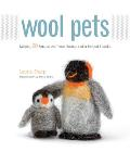 Wool Pets: Making 20 Figures with Wool Roving and a Barbed Needle Cover
