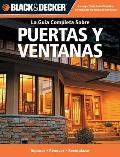 Puertas y Ventanas: Reparar -Renovar -Reemplazar = Doors and Windows (Black & Decker La Guia Complete Sobre...)