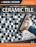Black & Decker the Complete Guide to Ceramic Tile: Includes Stone, Porcelain, Glass Tile & More (Black & Decker Complete Guide To...)