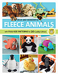 Wild and Wonderful Fleece Animals Wild and Wonderful Fleece Animals: With Full-Size Patterns for 20 Cuddly Critters with Full-Size Patterns for 20 Cud