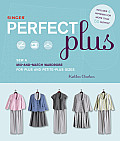 Singer Perfect Plus: Sew a Mix-And-Match Wardrobe for Plus and Petite-Plus Sizes [With Pattern(s)]