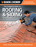 Black & Decker the Complete Guide to Roofing & Siding: Choose, Install & Maintain Roofing & Siding Materials