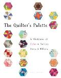 Quilters Palette A Workbook of Color Texture Techniques & Effects