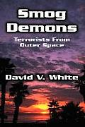 Smog Demons Terrorists From Outer Space