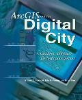 Arcgis and the Digital City: A Hands-On Approach for Local Government