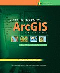 Getting to Know ArcGIS Desktop 2nd Edition The Basics of ArcView ArcEditor & ArcInfo Updated for ArcGIS 9