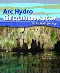 ARC Hydro Groundwater: GIS for Hydrogeology