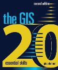 The GIS 20: Essential Skills [With DVD]