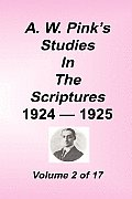 A W Pinks Studies in the Scriptures 1924 25 Volume 02 of 17
