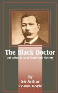 The Black Doctor: And Other Tales of Terror and Mystery