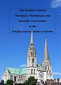 The Sacred Cosmos: Theological, Philosophical, and Scientific Conversations in the Twelfth Century School of Chartres