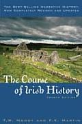 Course of Irish History - Revised and Updated (4TH 01 - Old Edition)