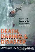 Death Daring & Disaster Revised Edition Search & Rescue in the National Parks
