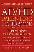 AD HD Parenting Handbook Practical Advice for Parents from Parents