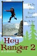 Hey Ranger 2 More True Tales of Humor & Misadventure from the Great Outdoors