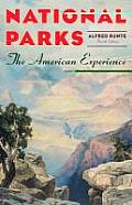 National Parks The American Experience 4th Edition