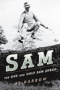Sam: The One and Only Sam Snead