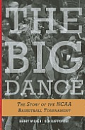 Big Dance The Story of the NCAA Mens Basketball Tournament