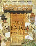 Early Mexican Houses A Book of Photographs & Measured Drawings