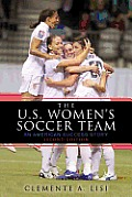US Womens Soccer Team An American Success Story Second Edition