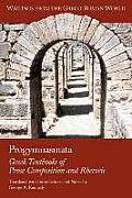 Progymnasmata: Greek Textbooks of Prose Composition and Rhetoric (03 Edition)