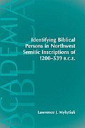 Identifying Biblical Persons in Northwest Semitic Inscriptions of 1200-539 B.C.E.
