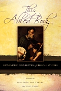 This Abled Body: Rethinking Disabilities in Biblical Studies