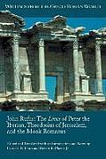 John Rufus: The Lives of Peter the Iberian, Theodosius of Jerusalem, and the Monk Romanus