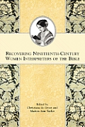 Recovering Nineteenth-Century Women Interpreters of the Bible