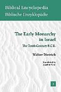 The Early Monarchy in Israel: The Tenth Century B.C.E.