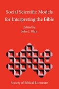 Social Scientific Models for Interpreting the Bible: Essays by the Context Group in Honor of Bruce J. Malina