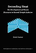 Seconding Sinai: The Development of Mosaic Discourse in Second Temple Judaism
