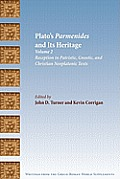 Plato's Parmenides and Its Heritage: Volume II: Reception in Patristic, Gnostic, and Christian Neoplatonic Texts