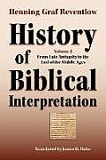 History of Biblical Interpretation, Vol. 2: From Late Antiquity to the End of the Middle Ages