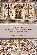 The Subversion of the Apocalypses in the Book of Jubilees